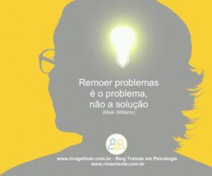 Remoer problemas é o problema, não a solução